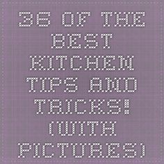 36 of the BEST kitchen tips and tricks! (with pictures)