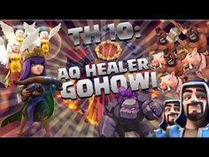 GoHoWi with Healer Queen Walk - Max TH10 3 Star Attack - Clash of Clans ...