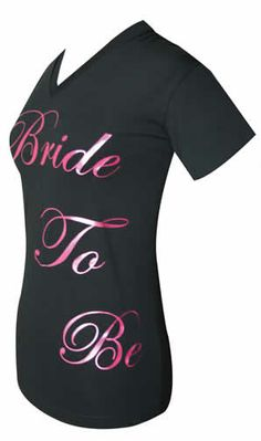 Custom Bride to Be T-Shirt|Bridal Party T-Shirt|Custom Glam Girl Glam Girl, Ink Color, Every Woman, Custom Shirts, Compliments, V Neck T Shirt, Bridal Shower, Wedding Day, Bride