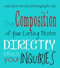Vacation rental photography tip: composition directly affects inquiries. Photography and marketing are intertwined.