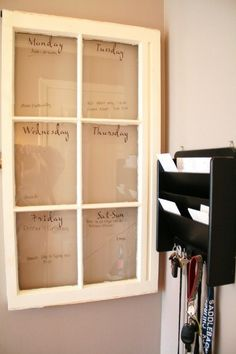 Calendar made from a window -- label each pane with a day of the week and then you can write your schedule with a dry erase marker.