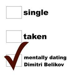 Mentally dating Dimitri Belikov ;)