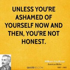 Well then I'm most certainly honest  William Faulkner Quotes | QuoteHD