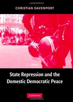 State Repression and the Domestic Democratic Peace (Cambridge Studies in Comparative Politics) by Davenport. $8.63. Publisher: Cambridge University Press; 1 edition (May 31, 2007). 254 pages