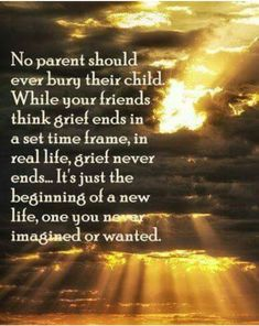 A child of any age. Missing my son so very much.
