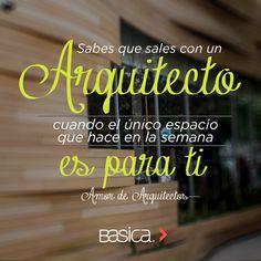 Sabes que sales con un Arquitecto: Cuando el único espacio que hace en la semana es para ti. #ArquitecturaFrases #ArchQuotes #Basica