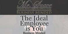 """""""The Ideal Employee...Is You"""" Business Minded- Season 001 - Episode - 001  Mr. Suave takes the time to explain how you, are the ideal employee. And how along the way we loose sight of that. How you can get back on track, excel, and get that raise/promotion.   Article Post Link: http://avelardolopez.com/bm-s001-e001...   Mr. Avelardo Lopez / aka: Mr. Suave"""