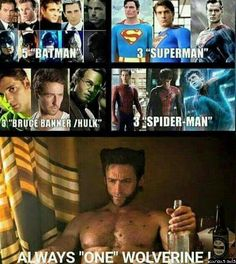 3 Batman, 3 Superman, 3 Hulk and 3 Spider-man but only only one Wolverine!