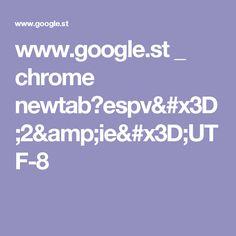 www.google.st _ chrome newtab?espv=2&ie=UTF-8
