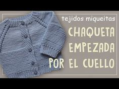 Chaqueta empezada por el cuello (Subtitles) - YouTube How To Knit