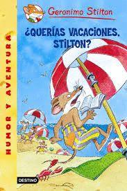QUERIAS VACACIONES STILTON? GERONIMO STILTON