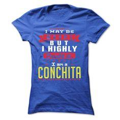 I May Be Wrong But ⓪ I Highly Doubt It I ᗑ Am A  CONCHITA - T Shirt, Hoodie, Hoodies, Year,Name, BirthdayI May Be Wrong But I Highly Doubt It I Am A  CONCHITA - T Shirt, Hoodie, Hoodies, Year,Name, BirthdayI May Be Wrong But I Highly Doubt It I Am A  CONCHITA  T Shirt, Hoodie, Hoodies, Year,Name, Birthday