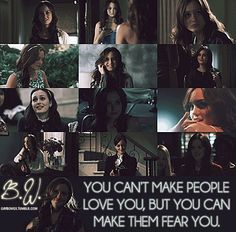 """""""You can't make people love you, but you can make them fear you.""""   -Blair Waldorf-   Gossip Girl"""