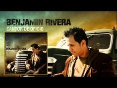 Benjamin Rivera - Que Te Pasa