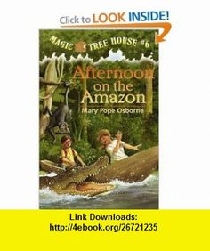 Afternoon on the Amazon (Magic Tree House, No. 6) (9780679863724) Mary Pope Osborne, Sal Murdocca , ISBN-10: 0679863729  , ISBN-13: 978-0679863724 ,  , tutorials , pdf , ebook , torrent , downloads , rapidshare , filesonic , hotfile , megaupload , fileserve