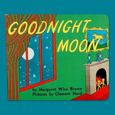 Goodnight Moon by Margaret Wise Brown. A great bedtime story for lil ones....big ones too!