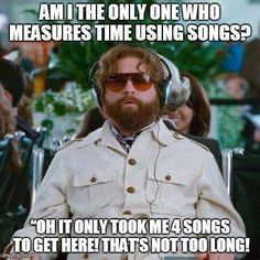 i measure time using songs, sue me