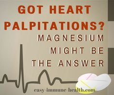 Got heart palpitations? Don't suffer any longer. Magnesium just might be the answer to your problem.   http://blog.easy-immune-health.com/magnesium/magnesium-for-heart-palpitations/?utm_content=bufferc1482&utm_medium=social&utm_source=pinterest.com&utm_campaign=buffer