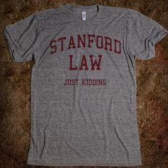 Stanford Law (Just Kidding Vintage Shirt) for my new boyfriend:0