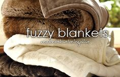 When I'm cold I grab my fuzzy blanket