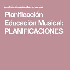 Planificación Educación Musical: PLANIFICACIONES Music Theory, Musicals, Education, Tumblr, Flute, Music Ed, Preschool Music, Music Activities, Primary Music