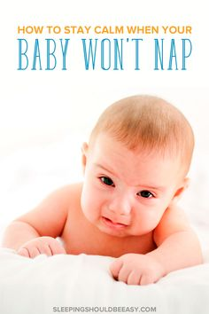 Maybe your baby won't nap unless held, or will wake up just a few minutes of sleeping. And it's so easy to lose your temper when that happens. But don't worry: here are practical ways to stay calm and help your baby fall sleep.