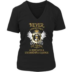 Limited Edition - Never Underestimate The Power of a Mom with a Stephoscope & Syringe