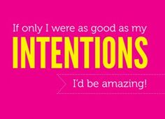 Intentions...