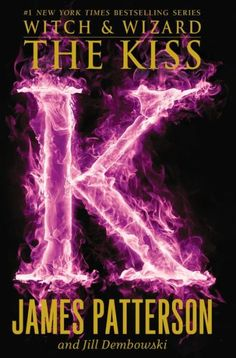 Witch & Wizard: The Kiss by James Patterson is HERE! book 4 in the The Witch & Wizard Series Saga, Good Books, Books To Read, Amazing Books, Kiss Books, James Patterson, Love Book, Book Lists, Book Series