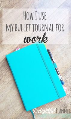How I use my bullet journal for work