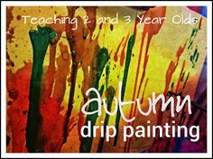 Autumn Drip Painting on the Easel - Teaching 2 and 3 year olds