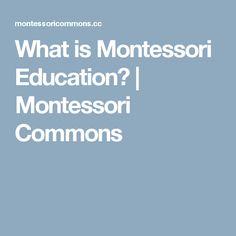What is Montessori Education? | Montessori Commons