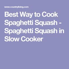 Best Way to Cook Spaghetti Squash - Spaghetti Squash in Slow Cooker