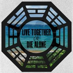 """If we can't live together, we're gonna die alone."""