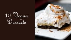 10 Vegan Dessert Ideas