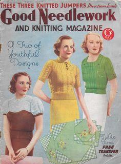 Good Needlework and Knitting Magazine. Vintage Patterns, Knitting Patterns, Knitting Ideas, Vintage Knitting, Vintage Crochet, 1930s Fashion, Vintage Fashion, Knitting Magazine, Knitting Projects