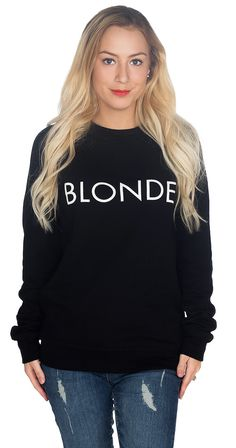 Calling all blonde babes! Rock this cozy fitting crew neck sweatshirt with pride. Pair this graphic sweatshirt with basically anything, and you're all set! Grab one for you and all your girls! Silver Icing, Crew Neck Sweatshirt, Graphic Sweatshirt, Glasses Shop, Online Collections, Fashion Company, Your Girl, Compliments, Your Style