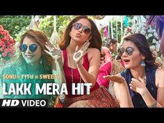 Lakk Mera Hit Video Song | Sonu Ke Titu Ki Sweety | Sukriti Kakar Mannat Noor & Rochak Kohli