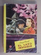 SERGIO DUVAL - EL LAZO INVISIBLE - ROSAURA Nº 47 - 1950 - PRIMERA EDICION - BUEN ESTADO