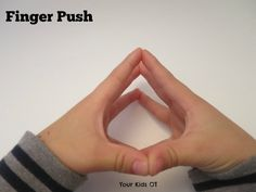 Finger Push. Push fingers together to warm up! Your Kids OT
