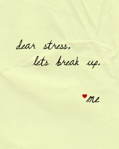 Dear Stress, Let's Break Up! An Open Letter To Stress. Who else wants to break up with Stress? Sign this letter by clicking Pin it Words Quotes, Me Quotes, Funny Quotes, Sayings, Great Quotes, Quotes To Live By, Inspirational Quotes, Motivational Quotes, The Words