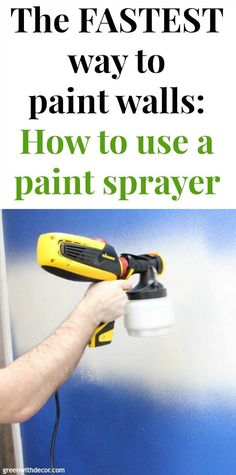 How to paint walls with a paint sprayer - Green With Decor Best Paint Sprayer, Using A Paint Sprayer, Painting Walls Tips, House Painting, How To Paint Walls, Painting Hacks, Painting Furniture, Spray Paint Wall, Spray Painting