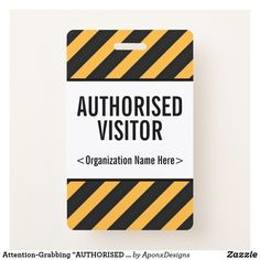 "Shop Attention-Grabbing ""AUTHORISED VISITOR"" Badge created by AponxDesigns. Visitor Badges, Badge Design, Name Tags, Company Names, Workplace, Messages, Eye, Business"
