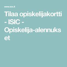 Tilaa opiskelijakortti - ISIC - Opiskelija-alennukset