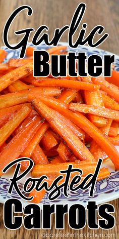 Garlic Butter Roasted Carrots Roasted Baby Carrots, Baked Carrots, Vegetable Side Dishes, Side Dishes Easy, Side Dish Recipes, Vegetable Recipes, Homemade Green Bean Casserole, Carrot Recipes