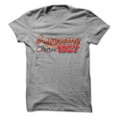 cool Awesome since 1987  Check more at http://doomtshirts.xyz/hot-tshirts/awesome-since-1987-discount-2