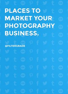 Learn where to market and promote your photography business!