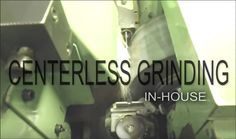 Centerless grinding has represented a unique way of performing optimum grinding of parts in the machine without centers.