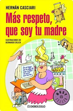 Más respeto que soy tu madre   - Primera edición