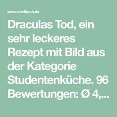 Draculas Tod, Ein Sehr Leckeres Rezept Mit Bild Aus Der Kategorie  Studentenküche. 96 Bewertungen